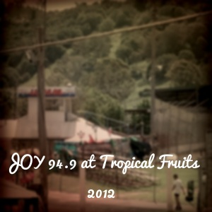 JOY at Tropical Fruits 2012